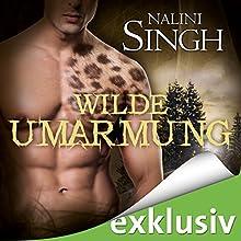 Wilde Umarmung (Gestaltwandler-Novellen) Hörbuch von Nalini Singh Gesprochen von: Elena Wilms