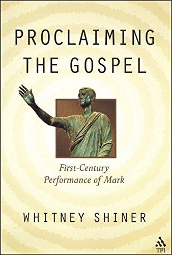 Proclaiming The Gospel  First Century Performance Of Mark