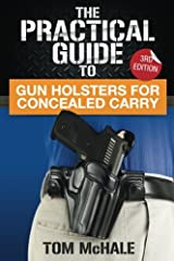 The Practical Guide to Gun Holsters for Concealed Carry (Practical Guides) Paperback