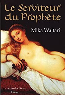 Le Serviteur du Prophète par Waltari