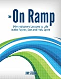 The On Ramp: 9 Introductory Sessions to Life in the Father, Son, and Holy Spirit