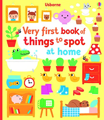Very First Book of Things to Spot: At Home (Baby's Very First)