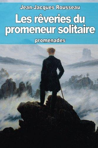 Les rêveries du promeneur solitaire (French Edition)