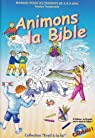 Animons la Bible: Ancien Testament (CD inclus) par Collectif