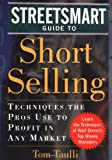 img - for The Streetsmart Guide to Short Selling: Techniques the Pros Use to Profit in Any Market book / textbook / text book