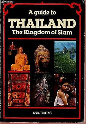 A Guide To Thailand John Hoskin 9789748206028 Amazon Books