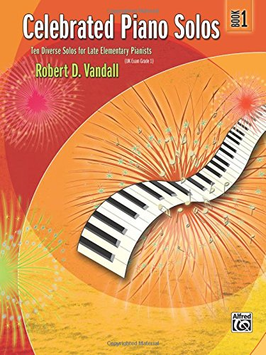 Celebrated Piano Solos, Bk 1: Ten Diverse Solos for Late Elementary Pianists ()