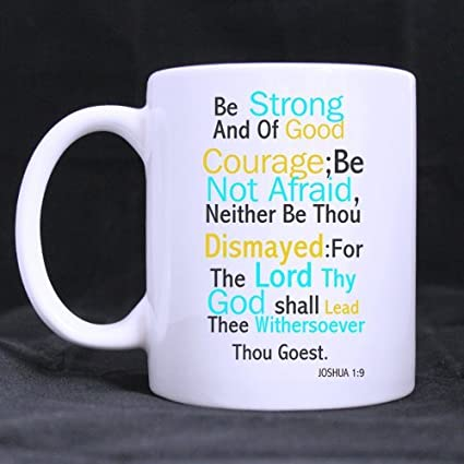39a9f5cf Amazon.com | Coffee Mugs with Christian Bible Verse Inspirational Quotes  Mug, Joshua 1:9 Be strong and of good courage Design - White: Coffee Cups &  Mugs