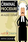 Criminal Procedure AudioLearn (Audio Law Outlines)