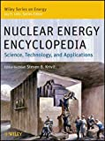 Nuclear Energy Encyclopedia:  Science, Technology,and Applications