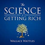 The Science of Getting Rich   Wallace Wattles