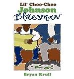[ Lil' Choo-Choo Johnson, Bluesman [ LIL' CHOO-CHOO JOHNSON, BLUESMAN ] By Krull, Bryan ( Author )May-03-2010 Paperback by Krull, Bryan ( Author ) May-2010 Paperback ]