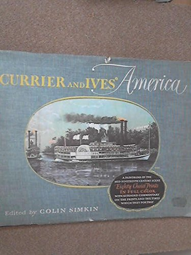 Currier And Ive'S America by Colin Simkin
