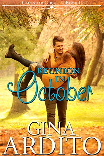 Reunion in October (The Calendar Girls Book 2) by [Ardito, Gina]