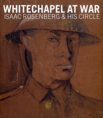 Download Whitechapel at War: Isaac Rosenberg and his Circle (Ben Uri) pdf epub