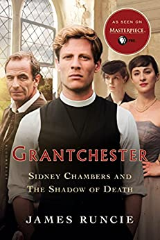 Sidney Chambers and The Shadow of Death: Grantchester Mysteries 1 (The Grantchester Mysteries) by [Runcie, James]