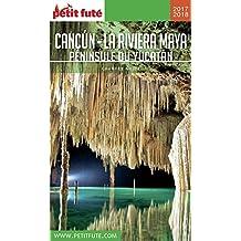 CANCÚN - LA RIVIERA MAYA / PÉNINSULE DU YUCATÁN 2017/2018 Petit Futé (Country Guide)