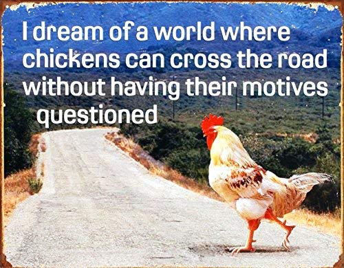 (Unoopler Poster Revolution Dream of Chicken Crossing Road Without Motives Questioned Tin Sign 8X12in)