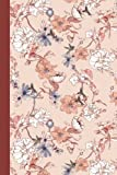 Journal: Hummingbirds and Flowers 6x9 - LINED JOURNAL - Journal with lined pages - (Diary, Notebook) (Birds & Buttterflies...