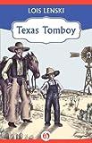 Texas Tomboy, Lois Lenski, 145325840X