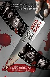 Butcher Knives & Body Counts: Essays on the Formula, Frights, and Fun of the Slasher Film