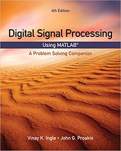 Digital Signal Processing Using MATLAB: A Problem Solving Companion (Activate Learning with these NEW titles from Engineering!), 4th Edition - Original PDF + Instructor Solutions Manual