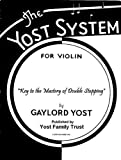 The Key to the Mastery of Double Stopping, Gaylord Yost, 091365020X