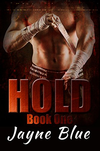 Hold Trilogy Book 1: MMA Fighter New Adult (Mma Fighter)