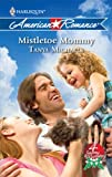 Mistletoe Mommy, Tanya Michaels, 0373752741