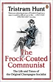 img - for The Frock-coated Communist: The Life and Times of the Original Champagne Socialist book / textbook / text book