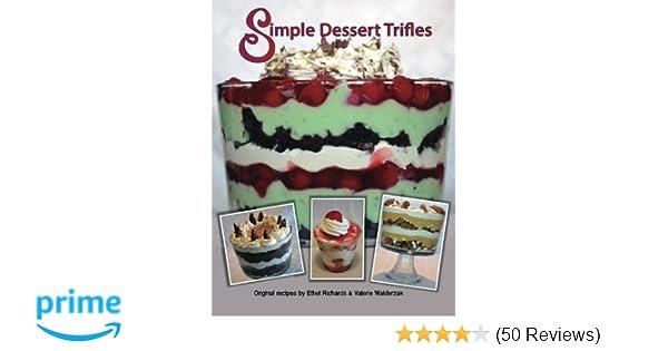 Simple Dessert Trifles Val Walderzak Ethel Richards 9781494451684