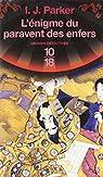 Les Enquêtes de Akitada Sugarawa, tome 5 : L'énigme du paravent des enfers par Parker