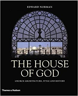 The House Of God Church Architecture Style And History Edward