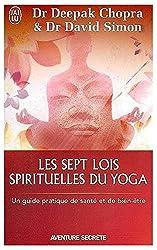 Les sept lois spirituelles du yoga - Un guide pratique de santé et de bien-être