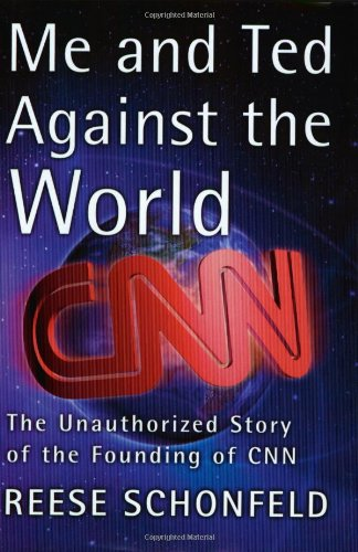 Download Me and Ted Against the World : The Unauthorized Story of the Founding of CNN PDF