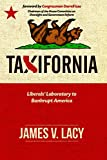 Taxifornia: Liberals' Laboratory to Bankrupt America