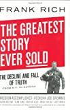 The Greatest Story Ever Sold, Frank Rich, 159420098X