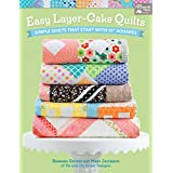 """Easy Layer-Cake Quilts: Simple Quilts That Start with 10"""" Squares (English Edition)"""