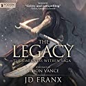 The Legacy: The Darkness Within Saga, Book 1 Audiobook by JD Franx Narrated by Simon Vance