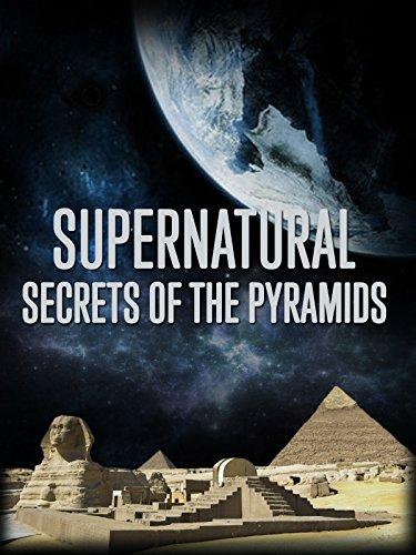 Supernatural Secrets of the Pyramids (Khufu Pyramid Giza)