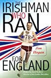 The Irishman Who Ran for England, Jim Hogan, 1856079589