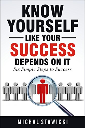 Know Yourself Like Your Success Depends on It (Six Simple Steps to Success Book 2) by [Stawicki, Michal]