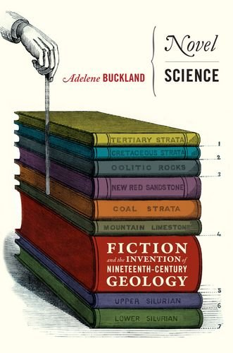 Download Novel Science: Fiction and the Invention of Nineteenth-Century Geology PDF