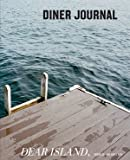 Diner Journal, No.32: Dear Island