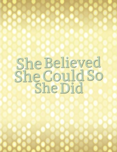 "She Believed She Could So She Did: Quote journal for girls Notebook Composition Book Inspirational Quotes Lined Notebook (8.5""x11"") Large (Mavis Notebook) (Volume 22)"