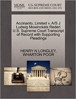 Accinanto, Limited v. A/S J Ludwig Mowinckels Rederi U.S. Supreme Court Transcript of Record with Supporting Pleadings by HENRY N LONGLEY (2011-10-28)
