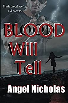 Blood Will Tell by [Nicholas, Angel]