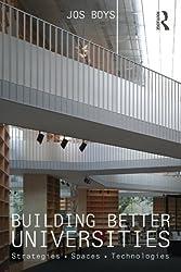 Building Better Universities: Strategies, Spaces, Technologies