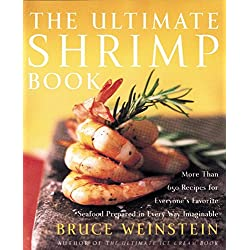 The Ultimate Shrimp Book: More than 650 Recipes for Everyone's Favorite Seafood Prepared in Every Way Imaginable
