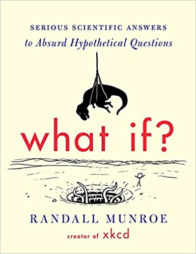 image for What If?: Serious Scientific Answers to Absurd Hypothetical Questions